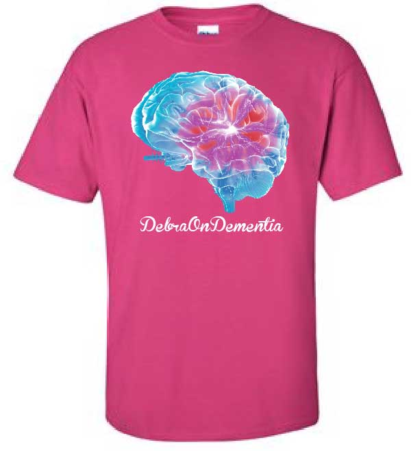 Debra on Dementia T Shirt Pink